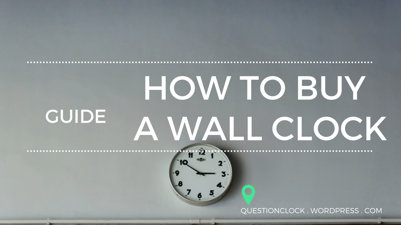 The wall clock buying guide